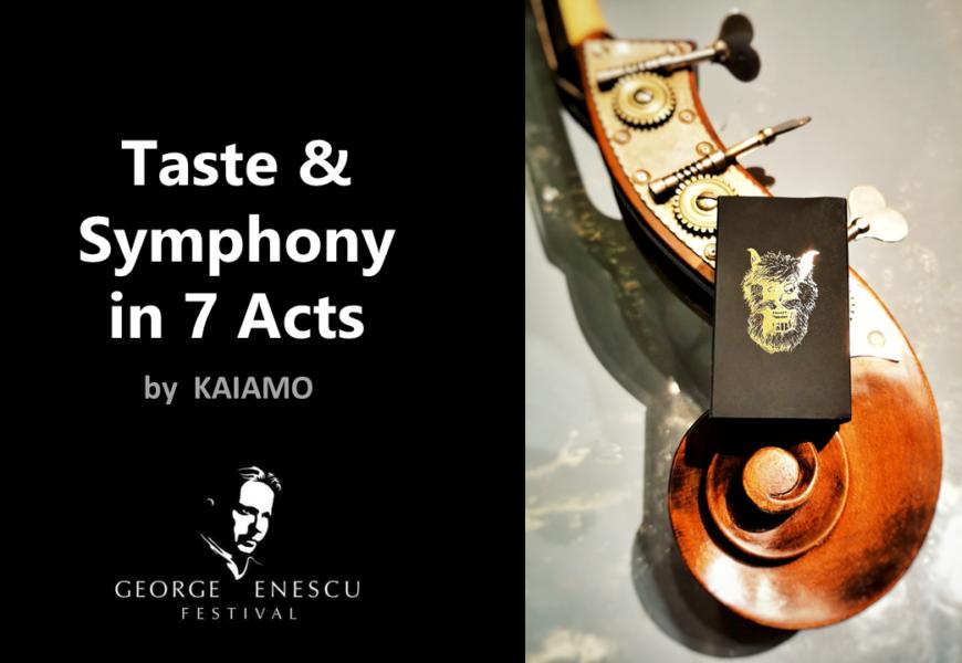 Festival Enescu by Kaiamo. Fine dining în 7 acte.