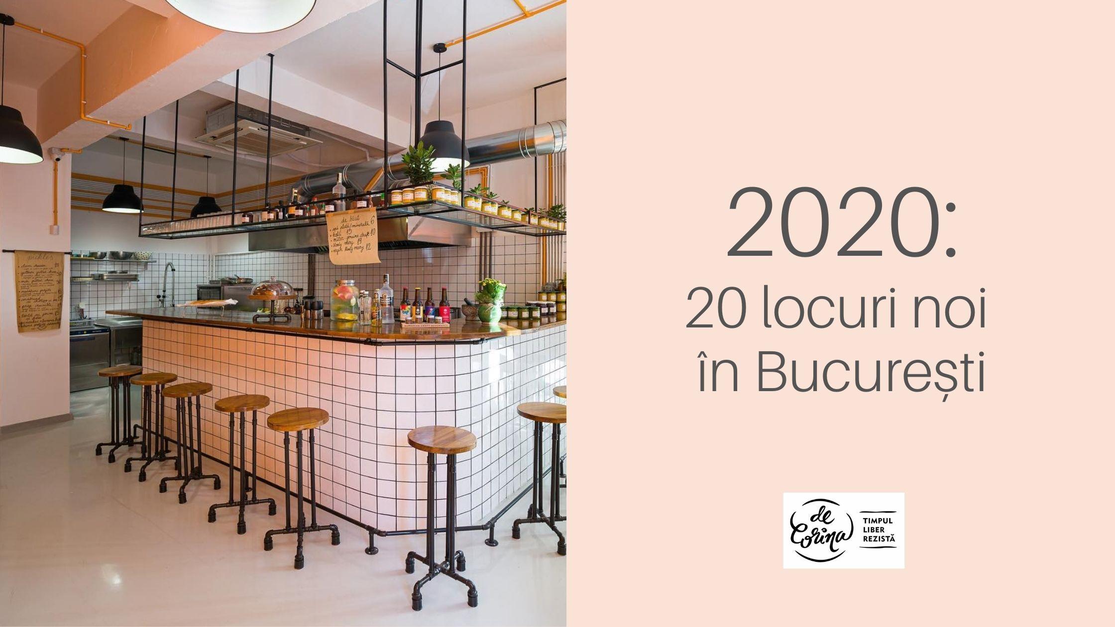 De Corina Blog recomandări restaurante locuri noi deschise 2020, bistro, cofetărie București