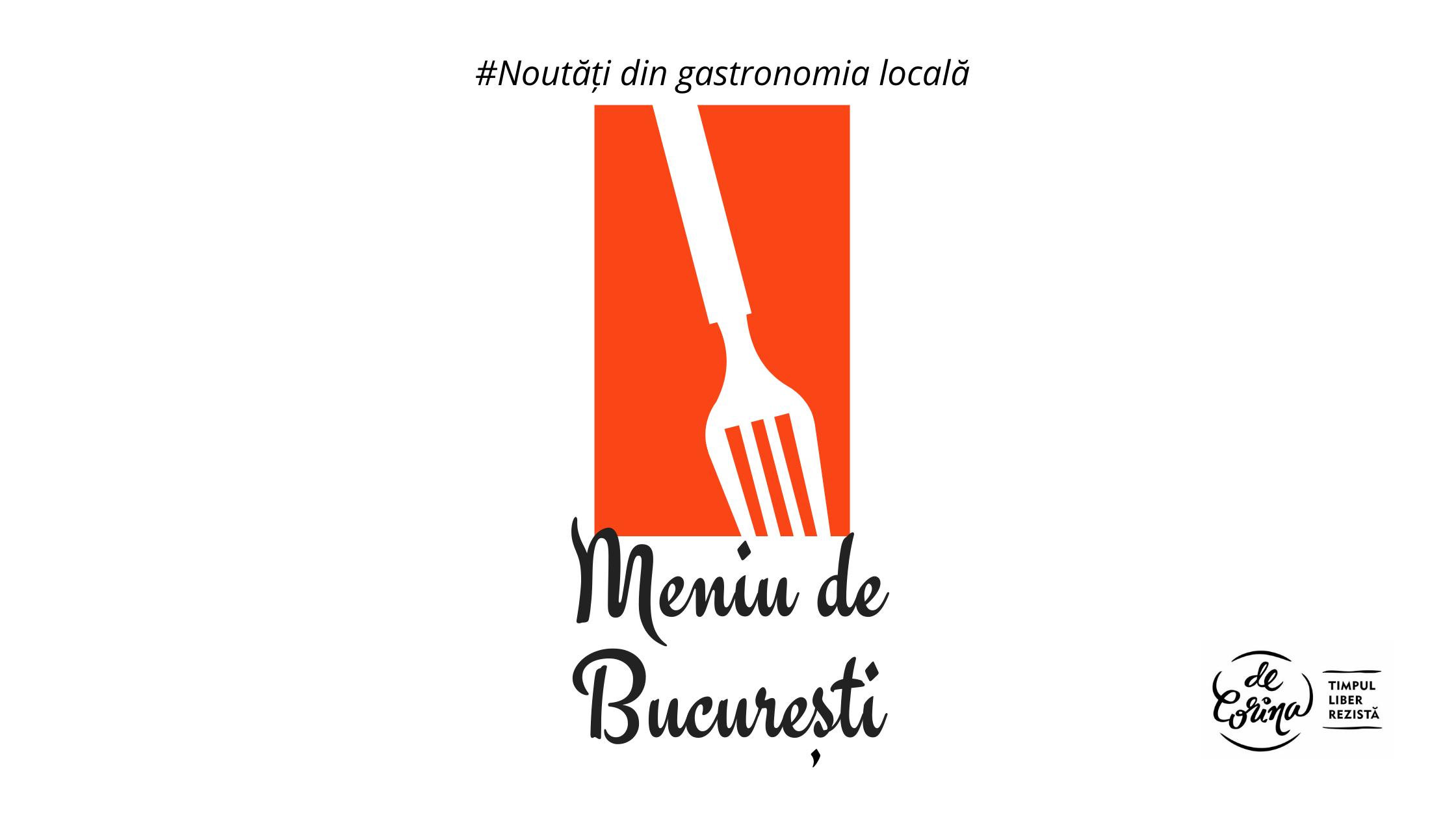 Meniu de București (mai 2021) – noutăți din gastronomia locală